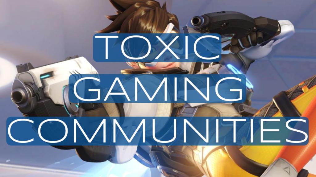 Toxic Gaming Communities (1)