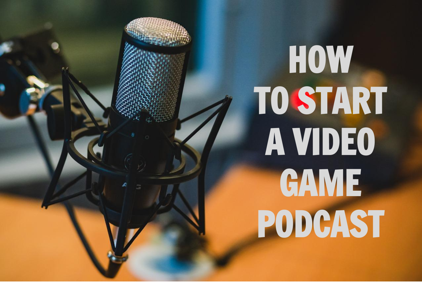 start a video game podcast